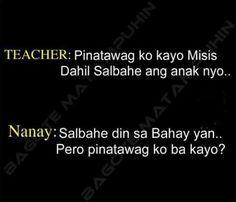 Haha!! Pinoy Jokes Tagalog, Tagalog Quotes Patama, Tagalog Quotes Hugot Funny, Hugot Quotes, Filipino Quotes, Pinoy Quotes, Filipino Funny, Jokes Quotes, Quotable Quotes