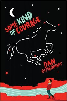 Some Kind of Courage: Dan Gemeinhart: 9780545665773: Amazon.com: Books