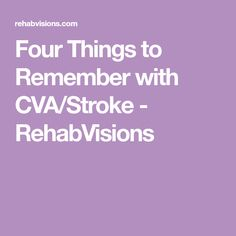 Four Things to Remember with CVA/Stroke - RehabVisions