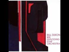 Bill Dixon & Exlploding Star Orchestra - Constellations For Innerlight P...
