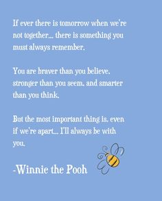 Winnie the Pooh Quote - my mom always reminds me of this :)