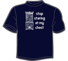 NoiseBot.com Funny T-Shirts - Stop Staring At My Chest T-Shirt, Hoodie, or Tote Bag