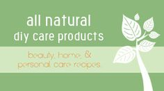 The mother-load of DIY all natural personal care recipes and tutorials!