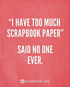 Craftaholics Anonymous®   29 Funny Memes for Crafters << I may say it, but it doesn't seem to solve the problem... It just gets bigger...