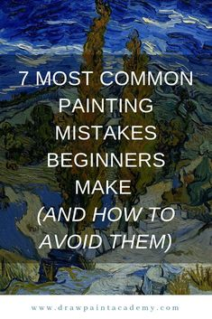 you start painting you will make all kinds of mistakes. That is just part of the journey. In this post I will go through some of the most common mistakes made by beginners and what you can do about those mistakes. Oil Painting For Beginners, Acrylic Painting Techniques, Watercolor Techniques, Art Techniques, Oil Painting Tutorials, Art Tutorials, Acrylic Painting Lessons, Painting & Drawing, Basic Painting
