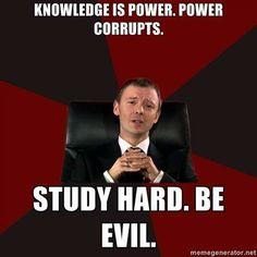 Study hard. Be evil. #TheMaster