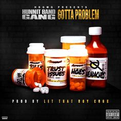 Hunnit Band Gang - Gotta Problem by Hunnit Band Gang on SoundCloud