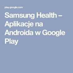 Samsung Health – Aplikacje na Androida w Google Play