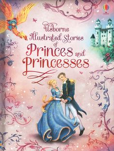 Illustrated Stories of Princes and Princesses In the fairytale world of princes and princesses, anything can happen. There are enchantments to break, glass hills to climb, giants to defeat and true love to find.  Much-loved classics and some rarer tales are brought together in this gorgeously illustrated collection.