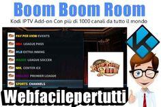 (Boom Boom Room Kodi) IPTV Add-on Con Oltre 1000 Canali Da Tutto Il Mondo Kodi IPTV Add-on Con Oltre 1000 Canali Da Tutto Il Mondo  Ritorniamo a parlare di kodi , oggi vogliamo segnalarvi  Boom Boom Room un nuovo addon che vi permette di accedere a più di 1000 canali di t #boomboom #kodi #iptv #addon