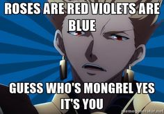 Gilgamesh fate/zero. Roses are Red, Violets are blue, guess what he's my fictional bias wrecker how about you?