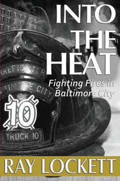 West Baltimore firefighter Ray Lockett publishes his memoirs.