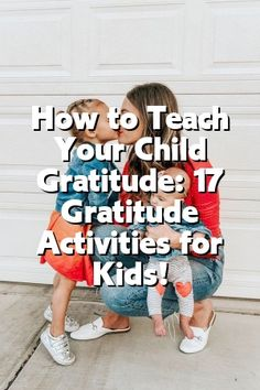 How to Teach Your Child Gratitude: 17 Gratitude Activities for Kids!by Jessica Metcalfe Attitude Of Gratitude, Parenting Styles, Work Life Balance, Single Parenting, Our Kids, Kids Learning, Activities For Kids, In This Moment, Teaching
