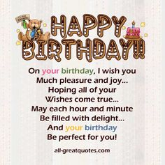 I hope all your wishes come true. Have a great day!   Happy Birthday & Love ;)