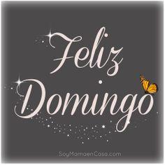 #feliz #Domingo #saludos  www.soymamaencasa.com