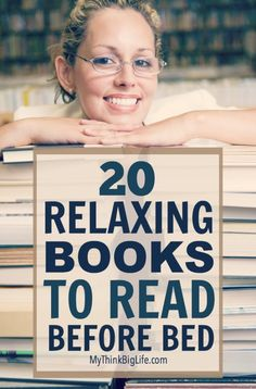 Here are 20 relaxing books to read before bed. These books will inspire, motivate, and entertain you as well as help you fall asleep and wake up feeling better.