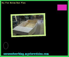 Diy Flat Bottom Boat Plans 140730 - Woodworking Plans and Projects!