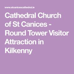 Cathedral Church of St Canices - Round Tower Visitor Attraction in Kilkenny