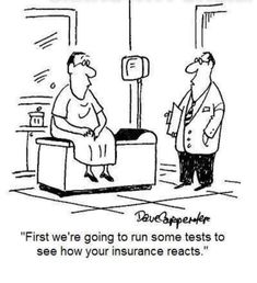 """""""First we& going to run some tests to see how your insurance reacts. """"First we& going to run some tests to see how your insurance reacts."""" --- First things first! Project Finance, Medical Humor, Nurse Humor, Funny Medical, Pharmacy Humor, Tai Chi, Health Insurance, Insurance Humor, Life Insurance"""