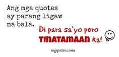 New quotes about Patama, pinoy quotes, patama quotes sa mga ex, patama sa mga umaasa, patama sa minamahal quotes Filipino Quotes, Pinoy Quotes, Filipino Funny, Tagalog Love Quotes, Truth Quotes, New Quotes, Motivational Quotes, Inspirational Quotes, Funny Hugot Lines