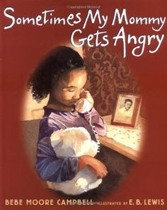 Sometimes My Mommy Gets Angry von E. B. Lewis