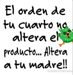 me altera, me estresa, me molesta, me desespera, me emp. Funny Phrases, Funny Quotes, Life Quotes, Sarcastic Quotes, Mom Quotes, Frases Humor, Spanish Quotes, Funny Images, Laugh Out Loud