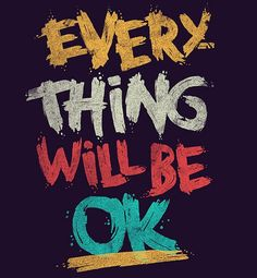 Every Thing Will Be Ok Mobile Wallpaper Everything Will Be Ok, Typography Quotes, Typography Inspiration, Design Inspiration, Poster Quotes, Motivation Inspiration, Daily Inspiration, Inspirational Quotes Wallpapers, Motivational Quotes