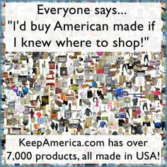 Where to buy 100% American made products: http://keepamerica.com/shop/