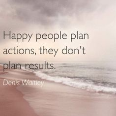 Plan actions, not results!