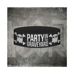 PARTY IN THE GRAVEYARD Wristband ($6) ❤ liked on Polyvore featuring jewelry, bracelets, accessories, band merch, rubber bracelets, rubber jewelry and party jewelry