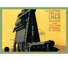 """Buyenlarge 'Automatic Coal in Six Minutes - """"The Flying Scotsman""""' by Frank Newbould Vintage Advertisement Train Posters, Railway Posters, Posters Uk, Flying Scotsman, National Railway Museum, Vintage Graphic Design, Mid Century Art, Illustrations And Posters, Transport Illustrations"""