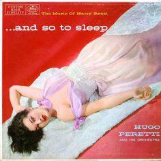 ...and so to sleep  Peretti, Hugo and Orchestra  Mercury MG 20179  1959