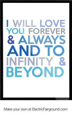 I Will Love You Forever | Will Love You Forever & Always And To Infinity & Beyond Framed Quote