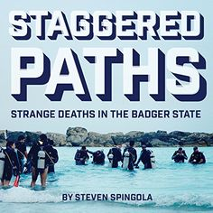 Staggered Paths: Strange Deaths in the Badger State Badge...