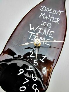 Clock Wine Bottle Clock Doesnt Matter its by GlassGaloreGal, $20.00