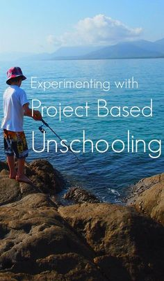 Project based unschooling or homeschooling. What is it , how it works and project ideas