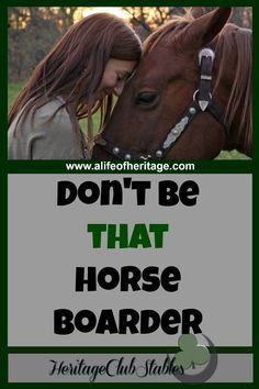 Horses | Horse Care | Horse Boarding | Are you boarding your horses? Then it would be worth it for you to learn how to not be THAT horse boarder.