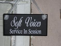 Soft Voices Service In Session Wood Vinyl Sign  by heartfeltgiver, $16.99