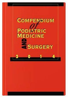 Compendium of podiatric medicine and surgery 2014 / K. A. Whitney, editor: http://kmelot.biblioteca.udc.es/record=b1530359~S1*gag
