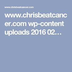 www.chrisbeatcancer.com wp-content uploads 2016 02…