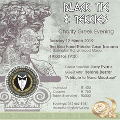 """This year, Black Tie & Tekkies, will have a Greek theme. It is happening on Tuesday 12 March, at The Blou Hond Theatre Casa Toscana. Time 19:00 for 19:30. Dress code: Formal with Tekkies. Guest speaker: Joey Evans. Guest artist: HeleneBester with """"A tribute to Nana Mouskouri"""". Cost: Individual - R400; Couples - R750; Table seating 8 people - R3000. Don't miss out, book now 012 663 8181 – reception@tekkietax.org  #tekkietax #mezzzmerize #tekkietize #lovingtekkies #projectk4k #BlackTieTekkies"""
