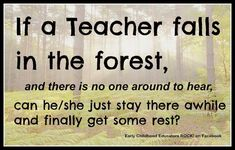 This is why I hunt. Peace and quiet. Teacher Comics, Teacher Humour, School Teacher, Teacher Stuff, Funny Teacher Quotes, English Teacher Humor, Funny Teachers, Teacher Sayings, Teacher Cards
