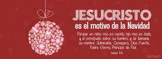 """Jesucristo es el motivo de la Navidad. """"Porque un niño nos es nacido, hijo nos es dado, y el principado sobre su hombro; y se llamará su nombre Admirable, Consejero, Dios Fuerte, Padre Eterno, Príncipe de Paz."""" - Isaías 9:6 (Reina-Valera 1960). - Portadas para Facebook - Facebook covers"""
