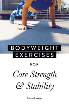 Bodyweight Exercises for Core Strength // Four Wellness Co. - - Core strength and stability is the foundation of all other fitness. Here's a set of simple core-strengthening exercises you can do at home, with just your bodyweight. No equipment needed! Weight Loss Diet Plan, Weight Loss Tips, Losing Weight, Fitness Tips, Health Fitness, Fitness Plan, Women's Health, Fitness Goals, Back Exercises