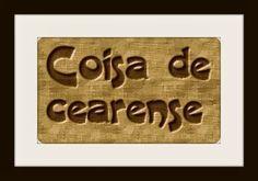 COISA DE CEARENSE: DECIFRANDO O CEARÊS - SAPECADO