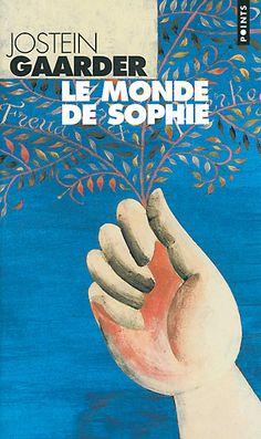 Le Monde de Sophie – Jostein Gaarder  Devrait être obligatoire en philo.