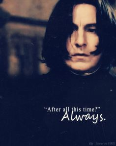 """After all this time?"" Always."