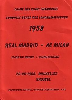 Real Madrid 3 AC Milan 2 in May 1958 in Brussels. Programme cover for the European Cup Final. Ac Milan, Real Madrid Win, Uefa Super Cup, Club World Cup, Real Madrid Players, European Cup, World Cup Final, European Football, Uefa Champions League