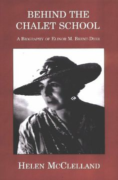 Behind the Chalet School: A biography of Elinor M. Brent-Dyer by Helen McClelland. $9.99. 208 pages. Publisher: Bettany Press; 3rd edition (May 26, 2011)
