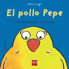 0-4 AÑOS. El pollo Pepe / Nick Denchfield. Qué comió el pollo para crecer tanto? Mira este libro y lo descubrirás.